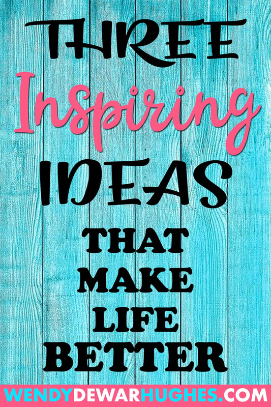 Three inspiring ideas that make life better.
